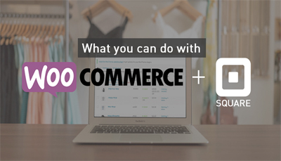 What you can do with Square for WooCommerce